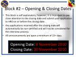 block 2 opening closing dates