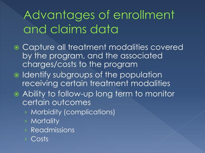 Advantages of enrollment and claims data