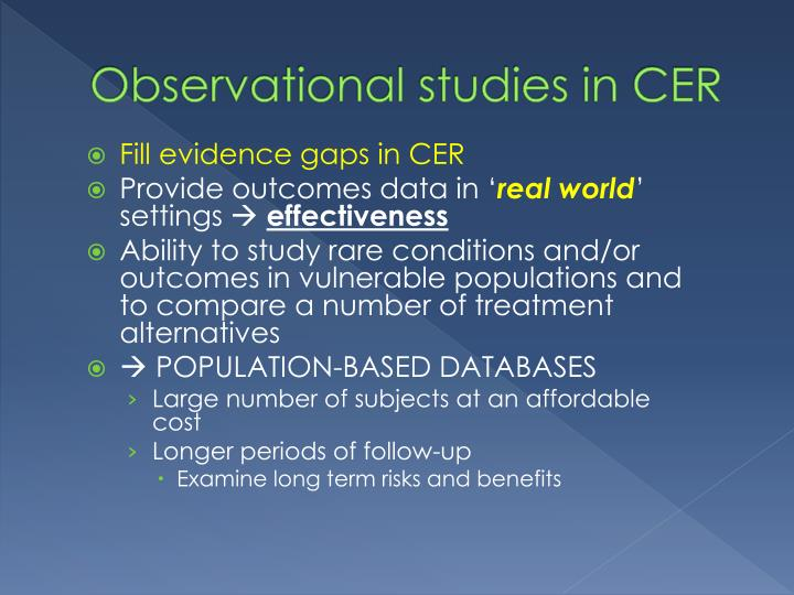 Observational studies in CER