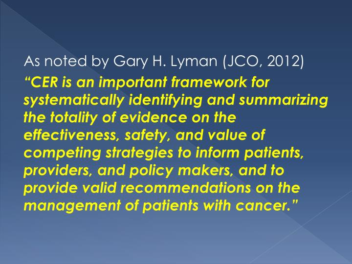 As noted by Gary H. Lyman (JCO, 2012)