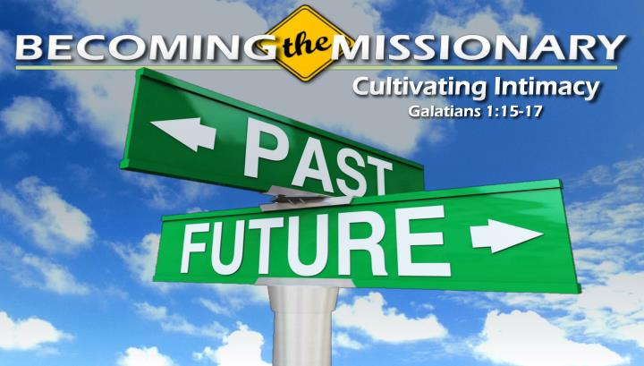 cultivating intimacy galatians 1 15 17
