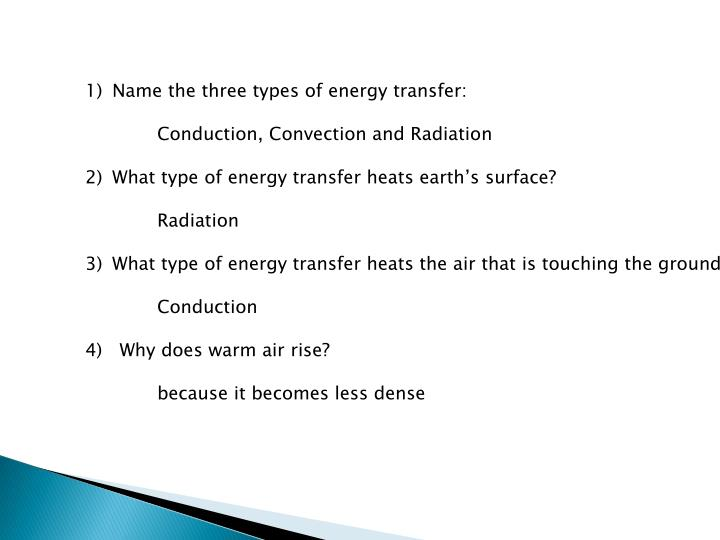 Name the three types of energy transfer: