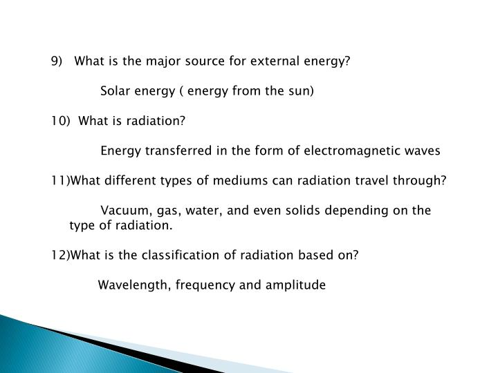 9)   What is the major source for external energy?