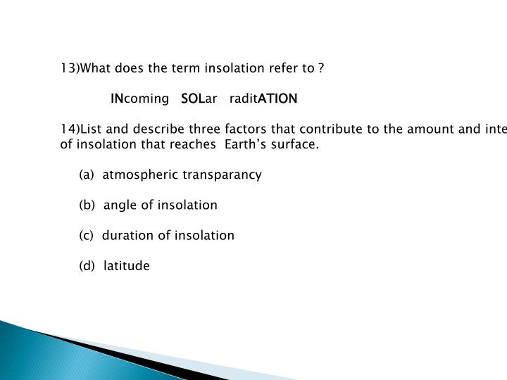 What does the term insolation refer to ?