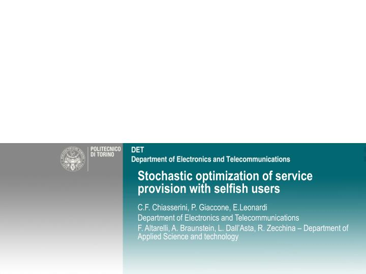 Stochastic optimization of service provision with selfish users