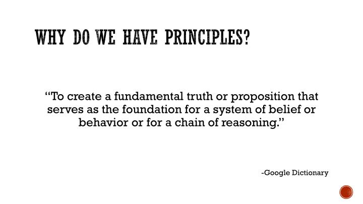 Why do we have principles