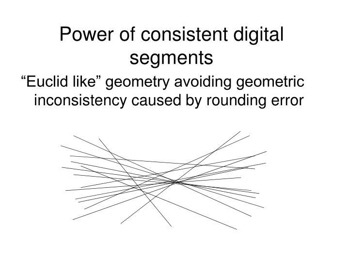 Power of consistent digital segments