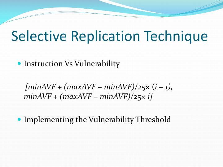 Selective Replication Technique