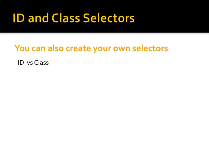 ID and Class Selectors