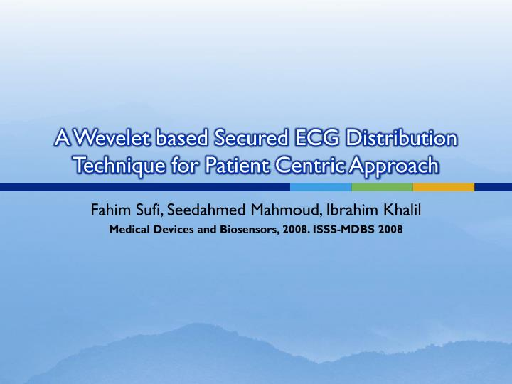 A wevelet based secured ecg distribution technique for patient centric approach