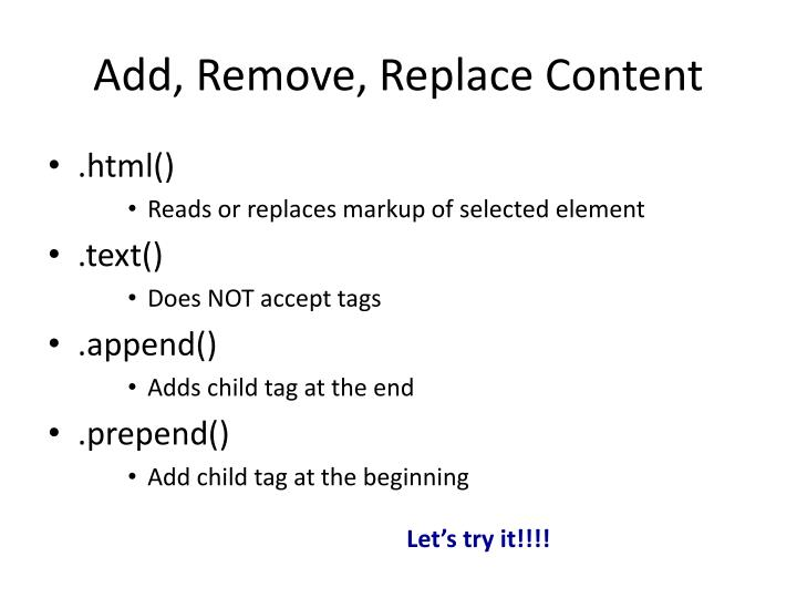 Add, Remove, Replace Content