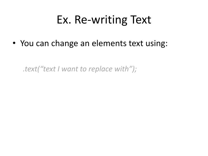 Ex. Re-writing Text