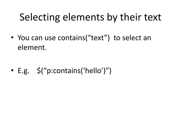 Selecting elements by their text