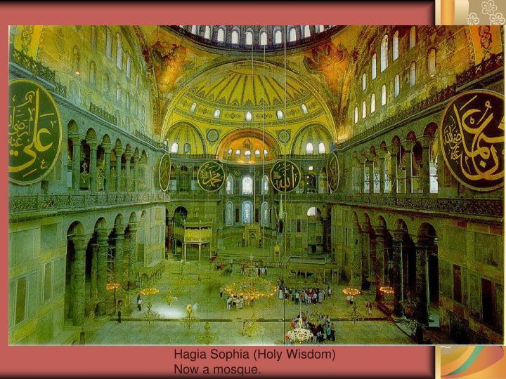 Hagia Sophia (Holy Wisdom)