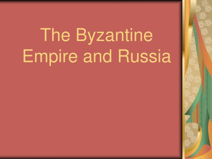 The byzantine empire and russia