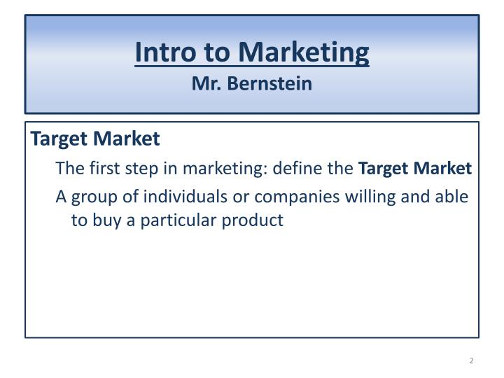 Intro to marketing mr bernstein