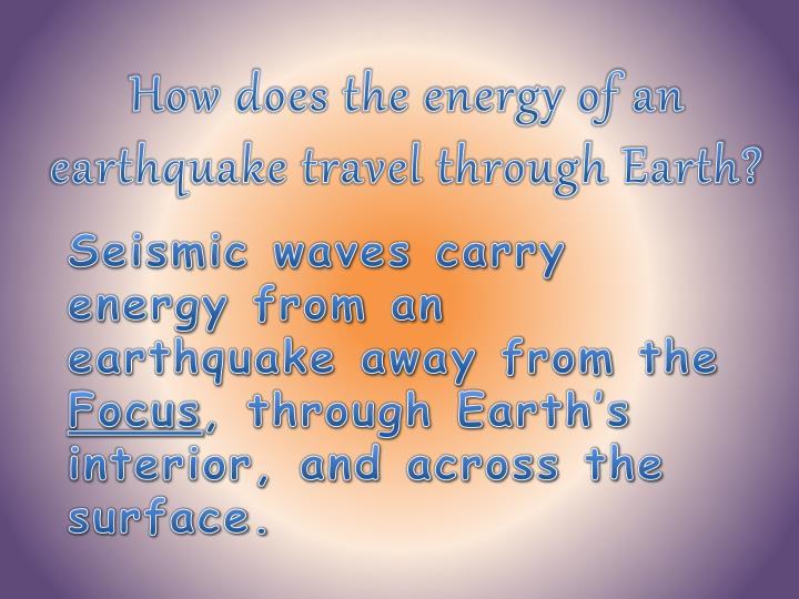 How does the energy of an earthquake travel through Earth?