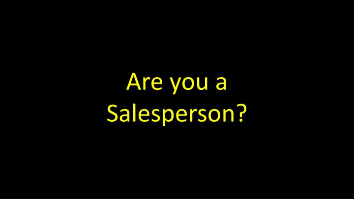 Are you a salesperson