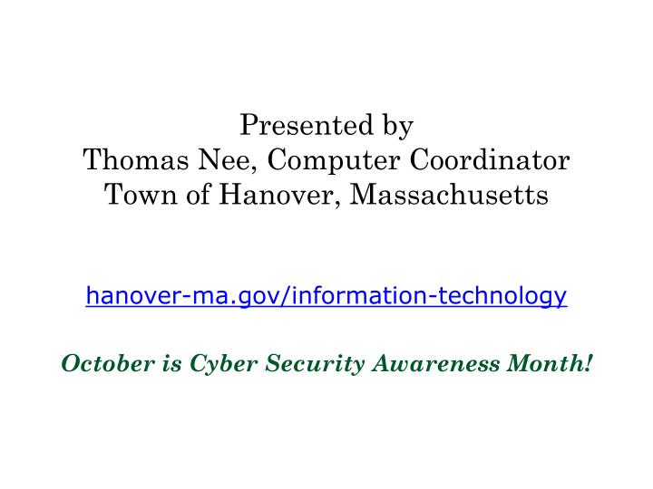 Presented by thomas nee computer coordinator town of hanover massachusetts