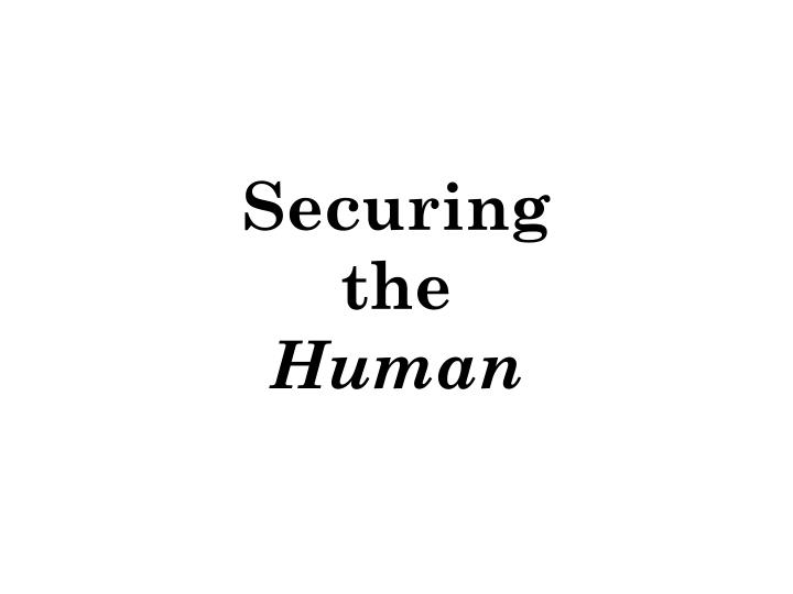 Securing the human