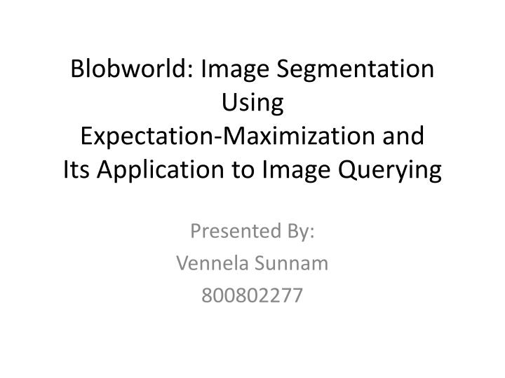 Blobworld image segmentation using expectation maximization and its application to image querying