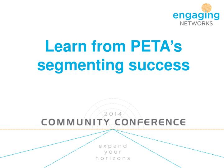 Learn from peta s segmenting success