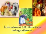 in the autumn of 1621 the settlers had a great harvest