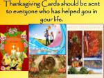 thanksgiving cards should be sent to everyone who has helped you in your life