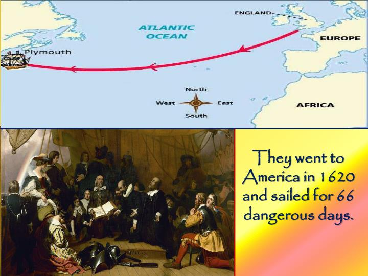 They went to America in 1620 and sailed for