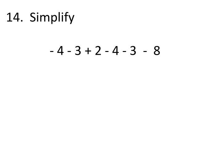 14.  Simplify
