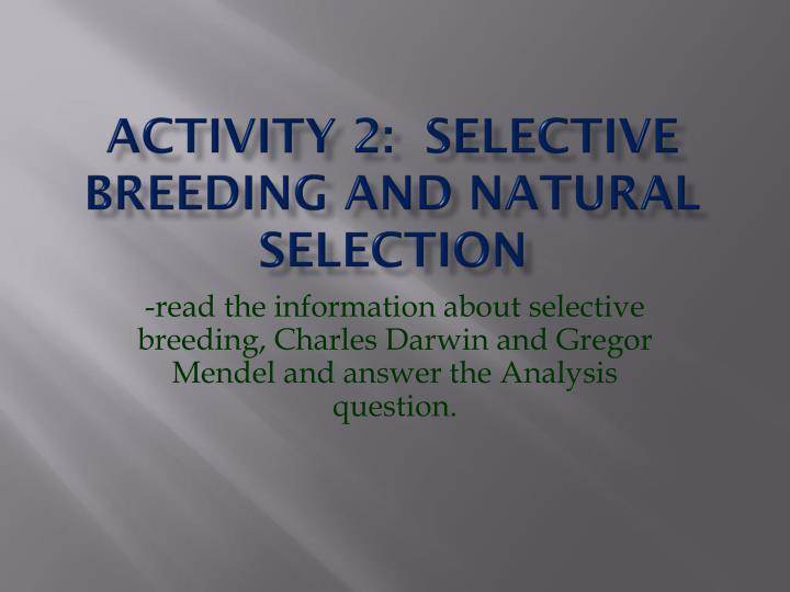 Activity 2 selective breeding and natural selection