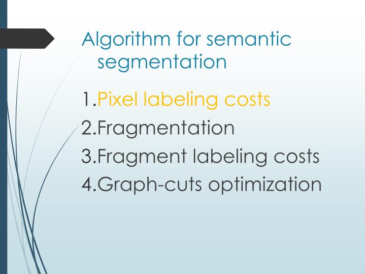 Algorithm for semantic segmentation