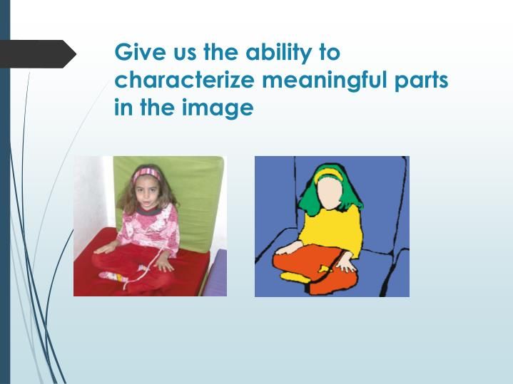 Give us the ability to characterize meaningful parts in the