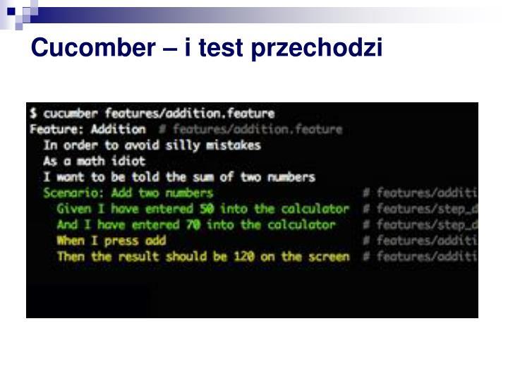 Cucomber – i test przechodzi