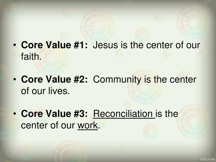 Core Value #1: