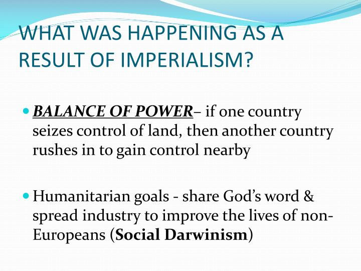 WHAT WAS HAPPENING AS A RESULT OF IMPERIALISM?