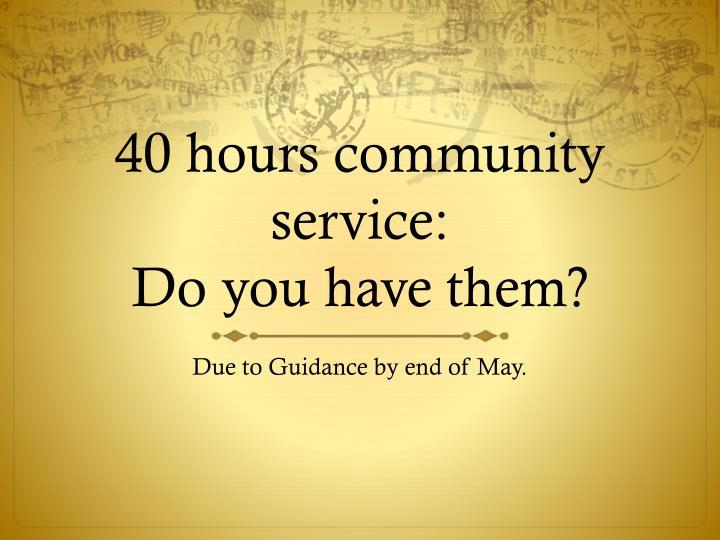 40 hours community service: