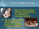 2 ways to make change