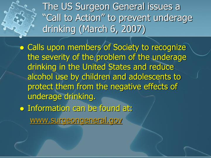 "The US Surgeon General issues a ""Call to Action"" to prevent underage drinking (March 6, 2007)"