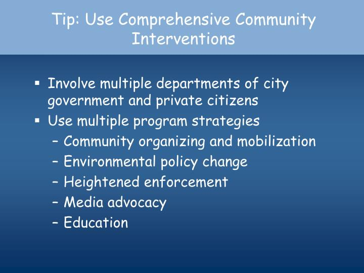 Tip: Use Comprehensive Community Interventions