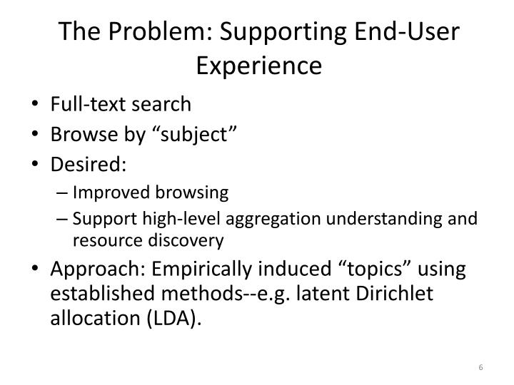 The Problem: Supporting End-User Experience