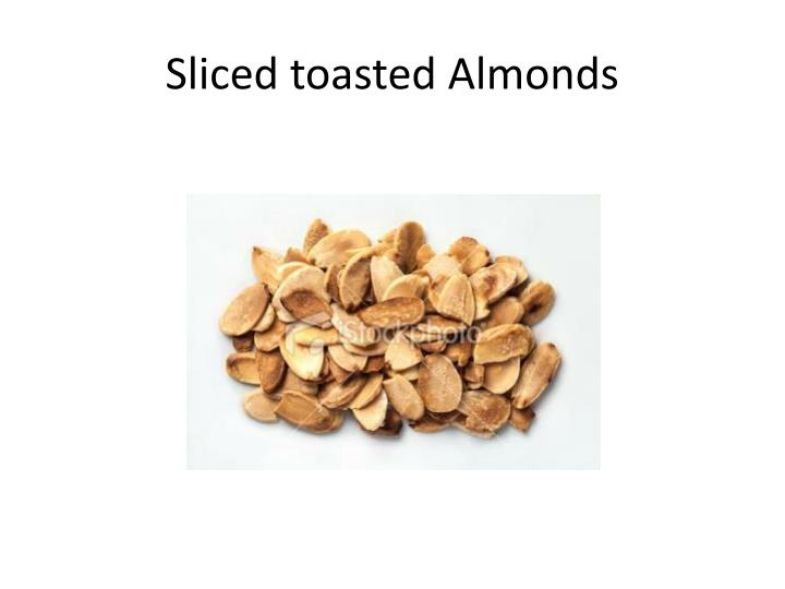 Sliced toasted Almonds