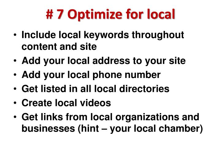 # 7 Optimize for local