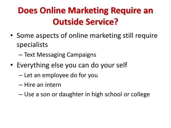 Does Online Marketing Require an Outside Service?