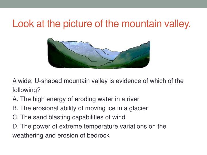 Look at the picture of the mountain valley.