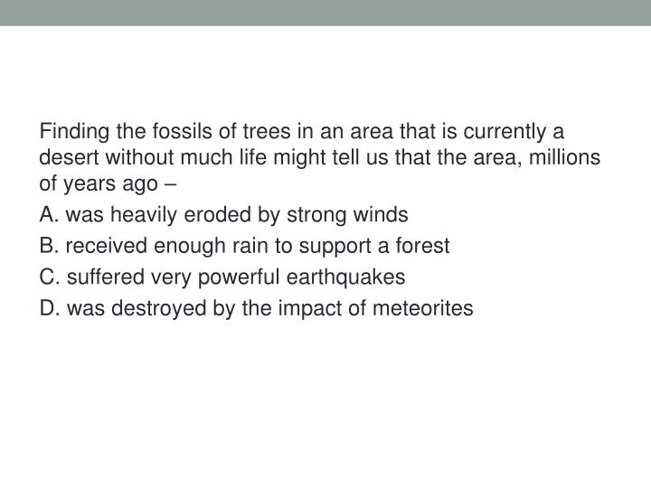 Finding the fossils of trees in an area that is currently a
