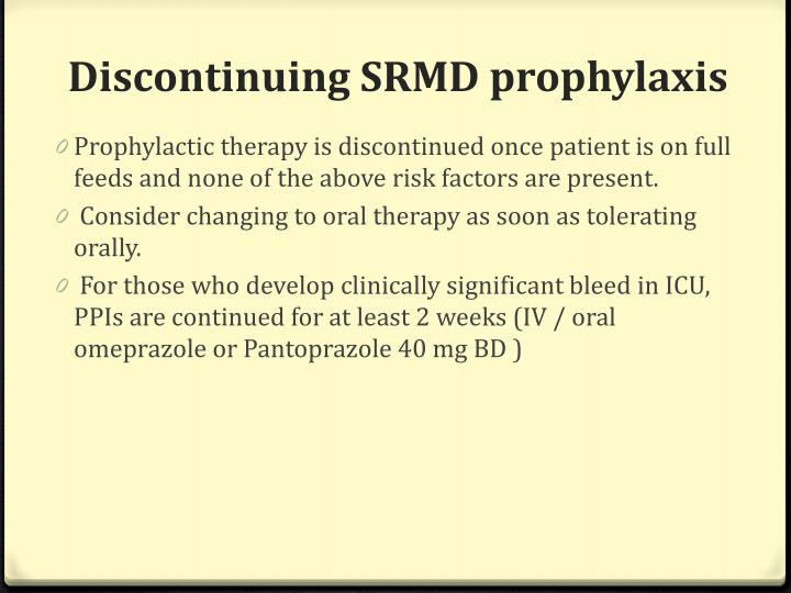 Discontinuing SRMD prophylaxis