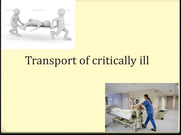 Transport of critically ill