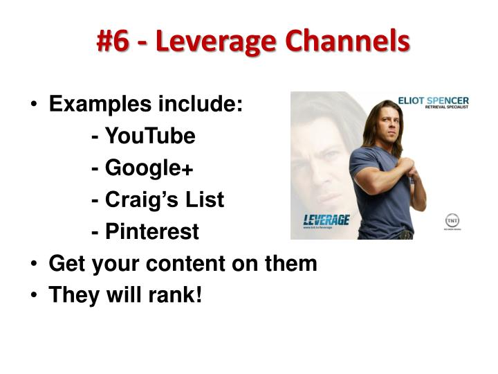 #6 - Leverage Channels