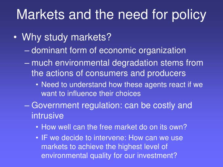 Markets and the need for policy